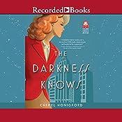 The Darkness Knows | Cheryl Honigford