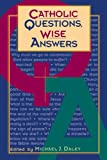 Catholic Questions, Wise Answers, , 0867163984