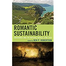 Romantic Sustainability: Endurance and the Natural World, 1780–1830 (Ecocritical Theory and Practice)
