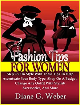 Fashion Tips For Women: Step Out In Style With These Tips ...