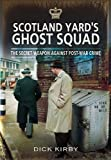 Scotland Yard's Ghost Squad, Dick Kirby, 1848844514