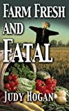 Farm Fresh and Fatal, Judy Hogan, 0989580407