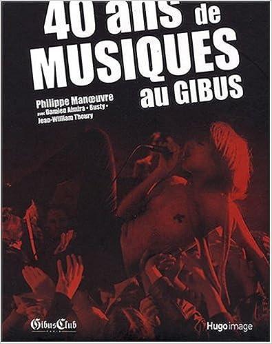 Livres 40 ans de musiques au Gibus epub, pdf