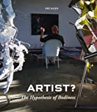 ARTIST? the Hypothesis of Bodiness. a New Approach to Understanding the Artist and Art, Fre Ilgen, 3803033640