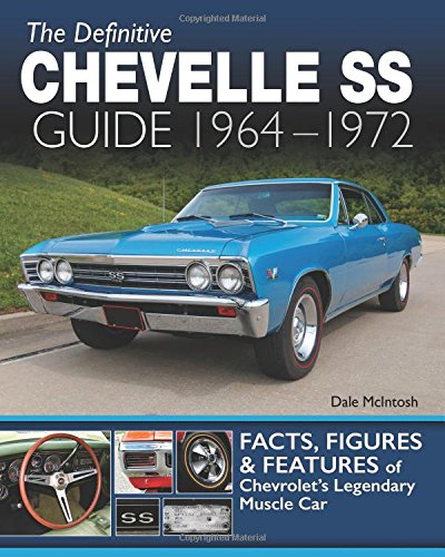 1968 Chevelle Ss 396 - The Definitive Chevelle SS Guide 1964-1972