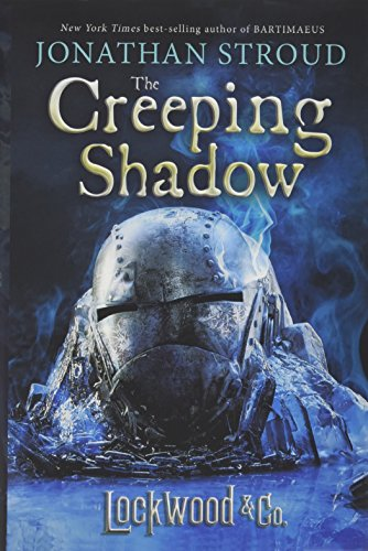 Lockwood & Co, Book Four The Creeping Shadow