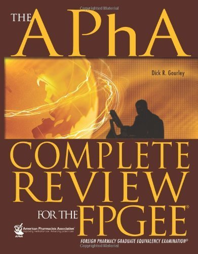 By Dick R. Gourley The APhA Complete Review for the FPGEE (1st First Edition) [Paperback]