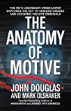 img - for Anatomy of Motive - The FBI's Legendary Mindhunter Explores the Key to Understanding & Catching Violent Criminals (99) by Douglas, John E - Olshaker, Mark [Mass Market Paperback (2000)] book / textbook / text book