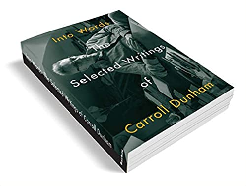 e6dbfd1b49e2 Amazon.com: Into Words: The Selected Writings of Carroll Dunham  (9781943263080): Carroll Dunham, Paul Chan, Scott Rothkopf: Books