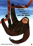 """""""Slowly, Slowly, Slowly,"""" Said the Sloth, Eric Carle, 0142408476"""