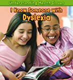 I Know Someone with Dyslexia, Sue Barraclough, 1432945815