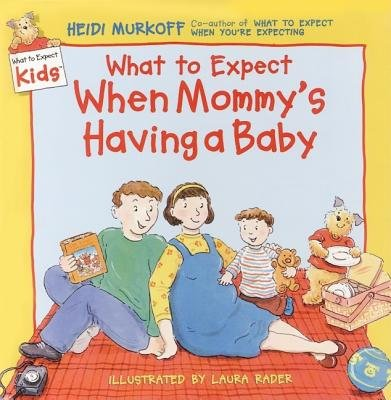 What to Expect When Mommy's Having a Baby[WHAT TO EXPECT WHEN MOMMYS HAV][Hardcover]