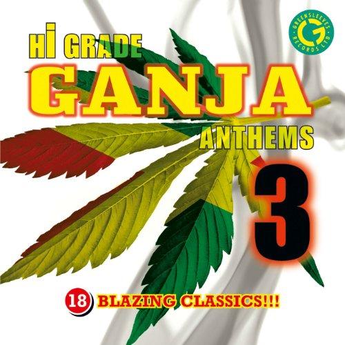 Hi Grade Ganja Anthems 3
