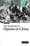 img - for The Social Life of Opium in China book / textbook / text book