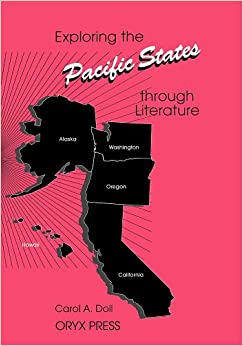 Book Exploring the Pacific States Through Literature (Exploring the United States Through Literature Series)