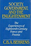 Society, Government and the Enlightenment, C. B. Behrens, 0064303861
