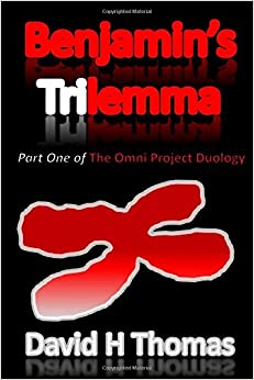 Benjamin's Trilemma: Part One of The Omni Project Duology: Volume 1 (The Omni Duology)