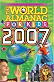 The World Almanac for Kids 2007, World Almanac Editors, 088687985X