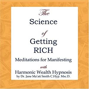 The Science of Getting Rich Meditations for Manifesting with Harmonic Wealth Hypnosis