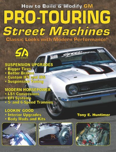 (How to Build Pro-Touring GM Street Machines (S-A Design))