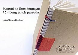 Manual de Encadernação: #5 - Long stitch pareada por [Cardoso, Luisa Gomes]