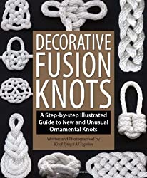 Decorative Fusion Knots: A Step-By-Step Illustrated Guide to New and Unusual Ornamental Knots by J.D. Lenzen (2011)