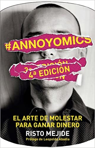 Descargar Libros Ebook #annoyomics: El Arte De Molestar Para Ganar Dinero Epub Patria
