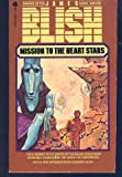 Mission to the Heart Stars, James Blish, 0380579685