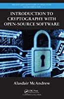 Introduction to Cryptography with Open-Source Software Front Cover