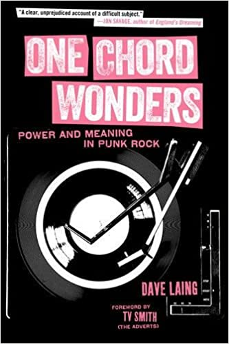 One Chord Wonders Power And Meaning In Punk Rock Dave Laing Tv