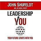 LeadershipYOU: Your Future Starts with You: The Outlier Series Hörbuch von John Shufeldt Gesprochen von: John Shufeldt