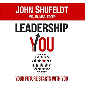 LeadershipYOU: Your Future Starts with You: The Outlier Series Hörbuch von John Shufeldt Gesprochen von: John Shufeldt