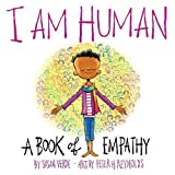#10: I Am Human: A Book of Empathy