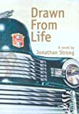 Drawn from Life, Jonathan Strong, 0929799933