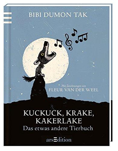 Kuckuck, Krake, Kakerlake: Das etwas andere Tierbuch
