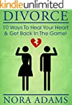 Divorce: 10 Ways To Heal Your Heart &...