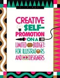 Creative Self-Promotion on a Limited Budget 9780891344384