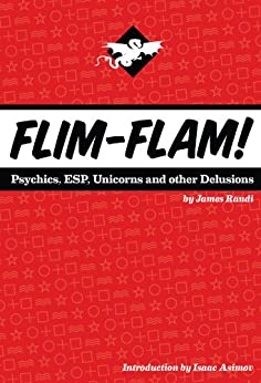 Flim-Flam! Psychics, ESP, Unicorns, and Other Delusions (English Edition) de [Randi, James]