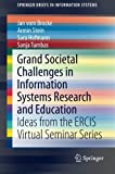 img - for Grand Societal Challenges in Information Systems Research and Education: Ideas from the ERCIS Virtual Seminar Series (SpringerBriefs in Information Systems) by Jan vom Brocke (2015-04-07) book / textbook / text book