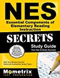 NES Essential Components of Elementary Reading Instruction Secrets Study Guide: NES Test Review for the National Evaluation Series Tests
