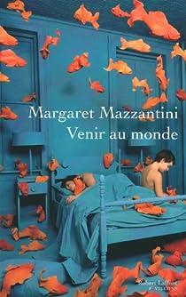 Venir au monde par Mazzantini