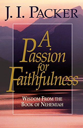 A Passion for Faithfulness: Wisdom From the Book of Nehemiah (Living Insights Bible Study)