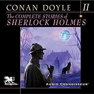 The Complete Stories of Sherlock Holmes, Volume 2 Audiobook