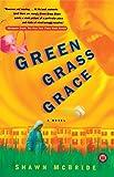 Green Grass Grace: A Novel