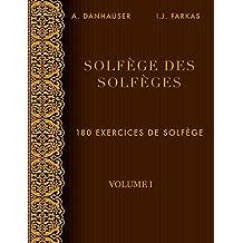Solfège des Solfèges, Volume 1: 180 exercices de solfège (French Edition)