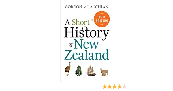 Amazon a short history of new zealand ebook gordon mclauchlan amazon a short history of new zealand ebook gordon mclauchlan kindle store fandeluxe Images