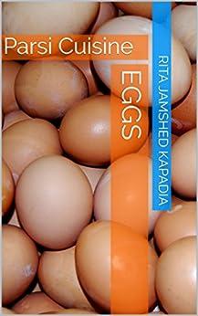 Eggs: Parsi Cuisine by [Kapadia, Rita Jamshed]