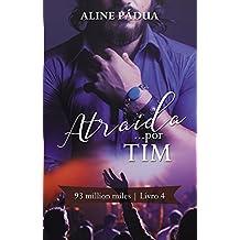 Atraída... por Tim (93 million miles Livro 4)