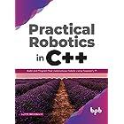 Practical Robotics in C++: Build and Program Real Autonomous Robots Using Raspberry Pi (English Edition)
