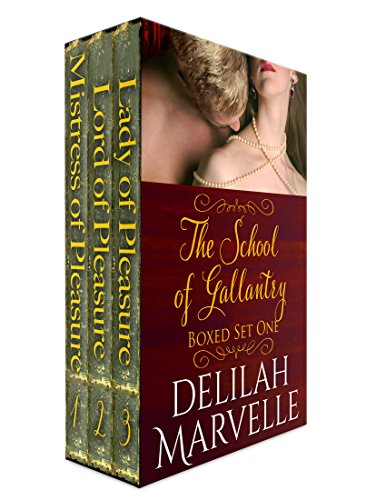 The School of Gallantry Boxed Set One: Mistress of Pleasure, Lord of Pleasure and Lady of Pleasure: School of Gallantry Series